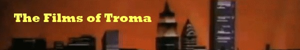 Films of Troma Banner